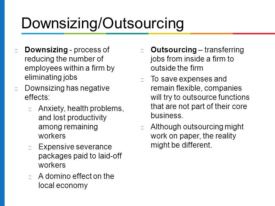 effects of downsizing on employees work life management essay Mergers take place when dual workforce and management teams combine and their efforts are redirected toward a common objective unification of businesses usually produces a redundancy in the workforce  the basic goal for a successful downsizing is work better and cost less  effect of downsizing on employee morale organizations have.