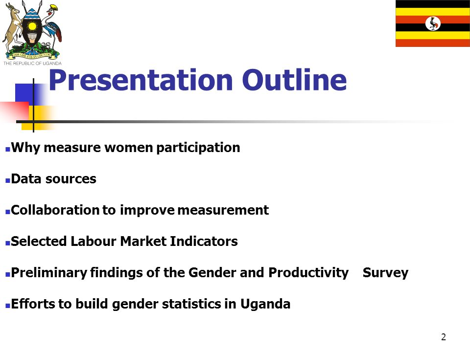 Presentation Outline Why measure women participation Data sources