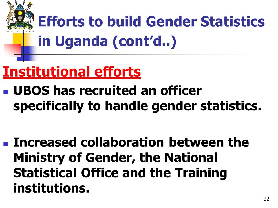 Efforts to build Gender Statistics in Uganda (cont'd..)