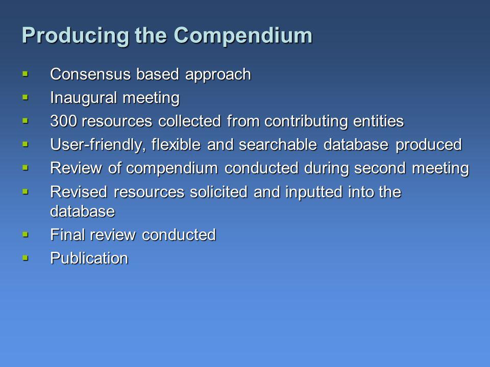 Producing the Compendium