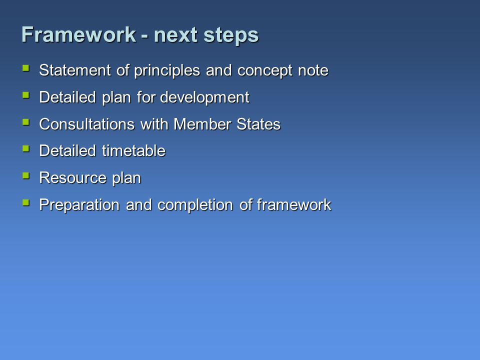 Framework - next steps Statement of principles and concept note