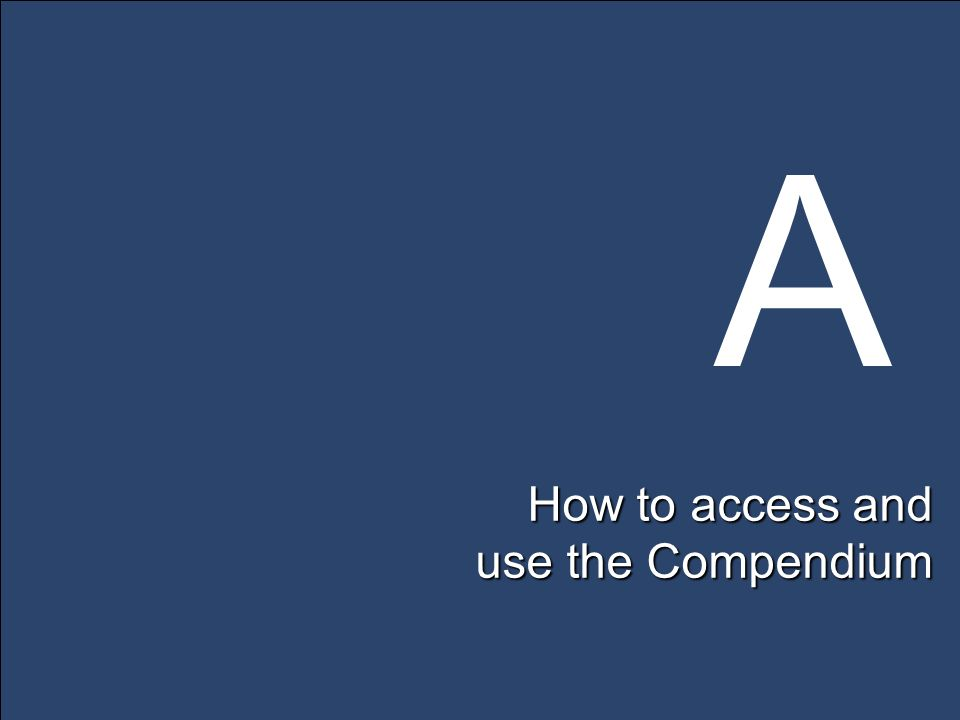 A How to access and use the Compendium
