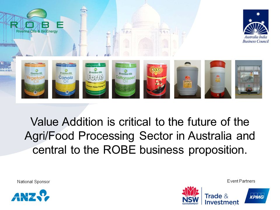 Value Addition is critical to the future of the Agri/Food Processing Sector in Australia and central to the ROBE business proposition.