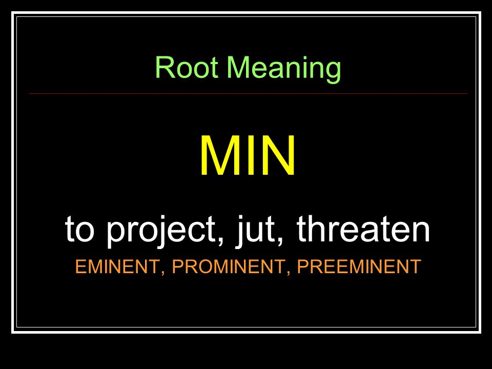 preeminent definition. min to project jut threaten root meaning preeminent definition