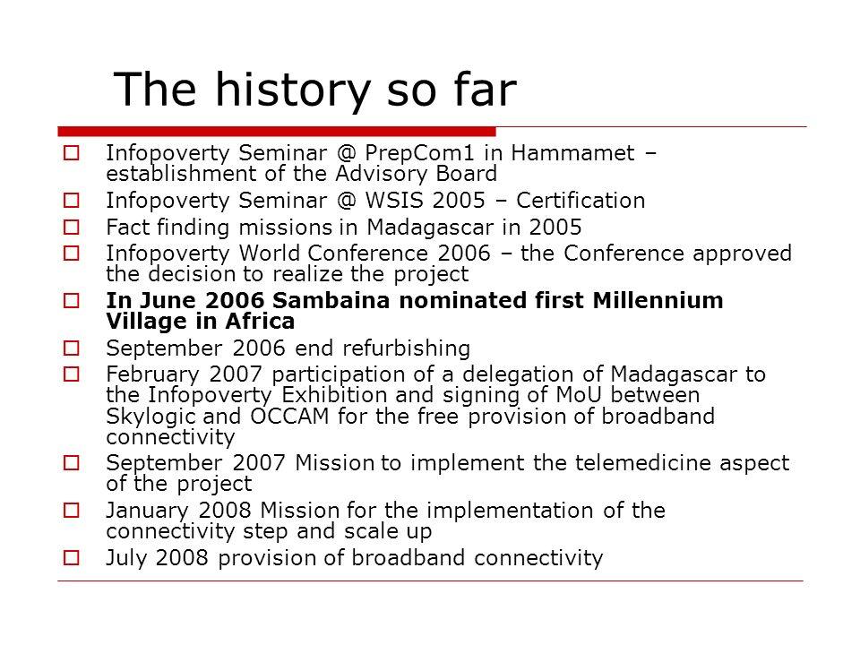The history so far Infopoverty Seminar @ PrepCom1 in Hammamet – establishment of the Advisory Board.