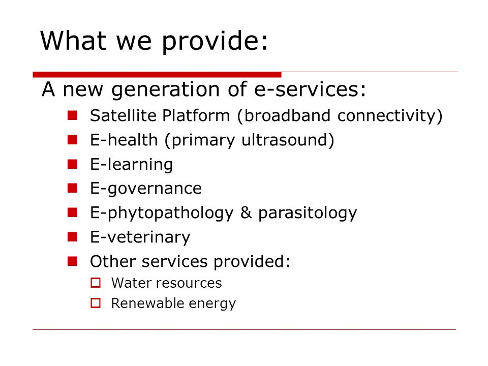 What we provide: A new generation of e-services: