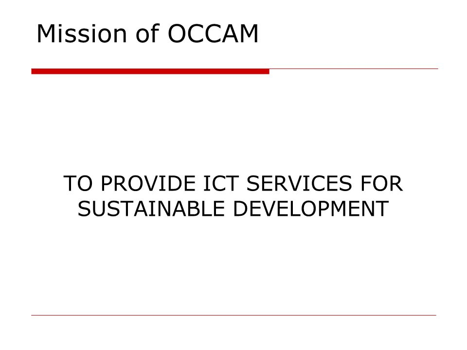 TO PROVIDE ICT SERVICES FOR SUSTAINABLE DEVELOPMENT