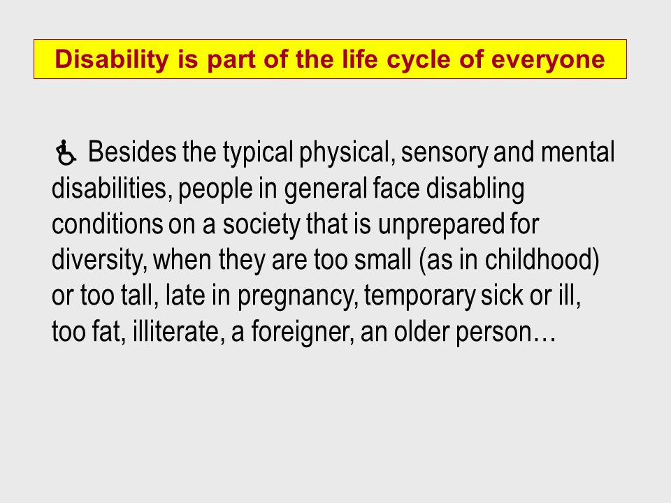 Disability is part of the life cycle of everyone