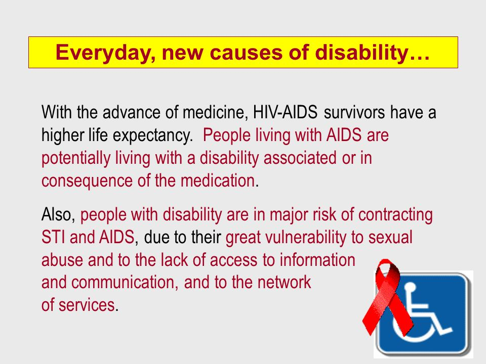 Everyday, new causes of disability…