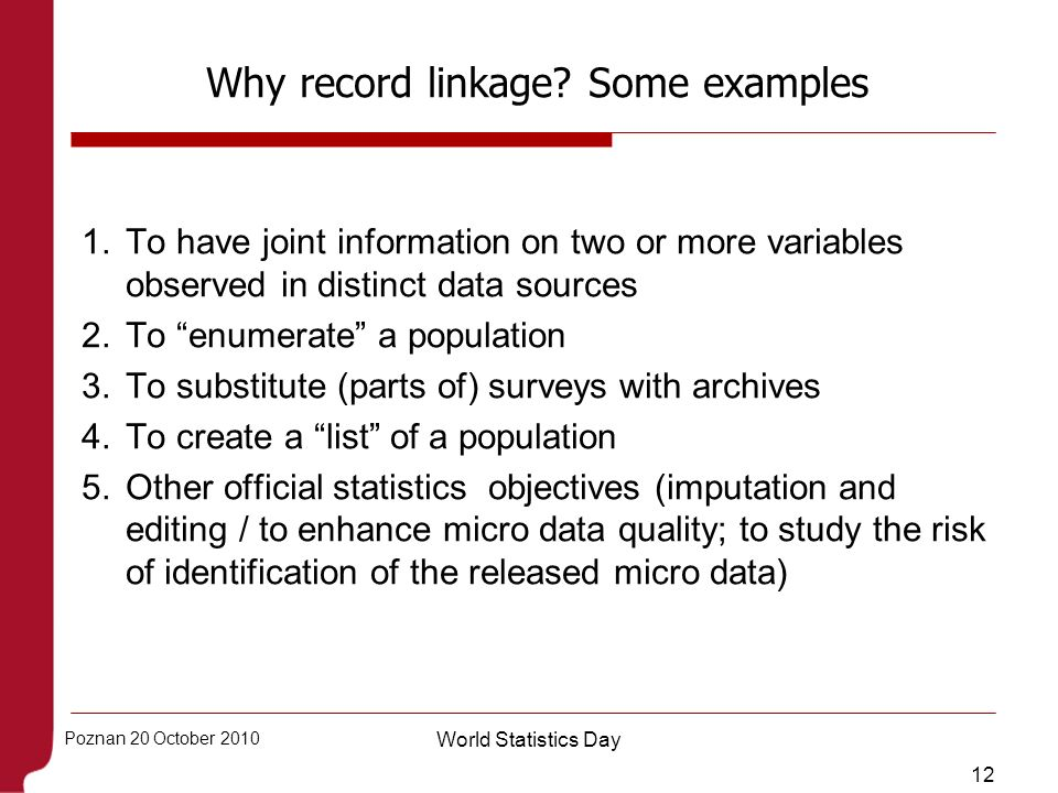 Why record linkage Some examples