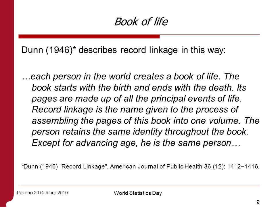 Book of life Dunn (1946)* describes record linkage in this way: