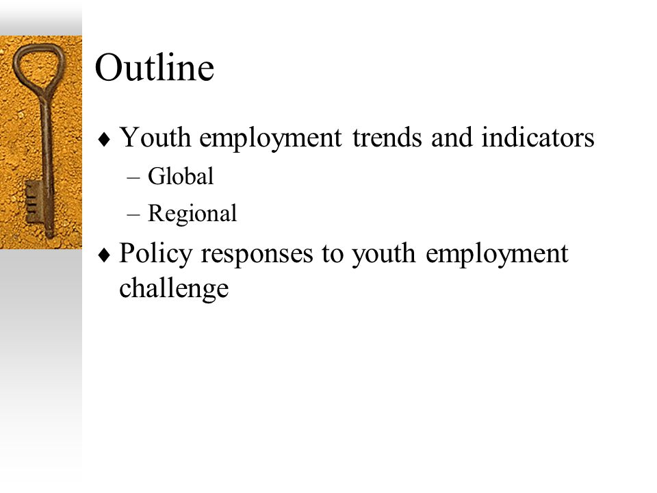 Outline Youth employment trends and indicators