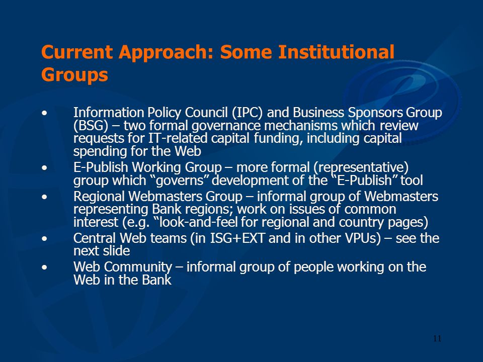 Current Approach: Some Institutional Groups