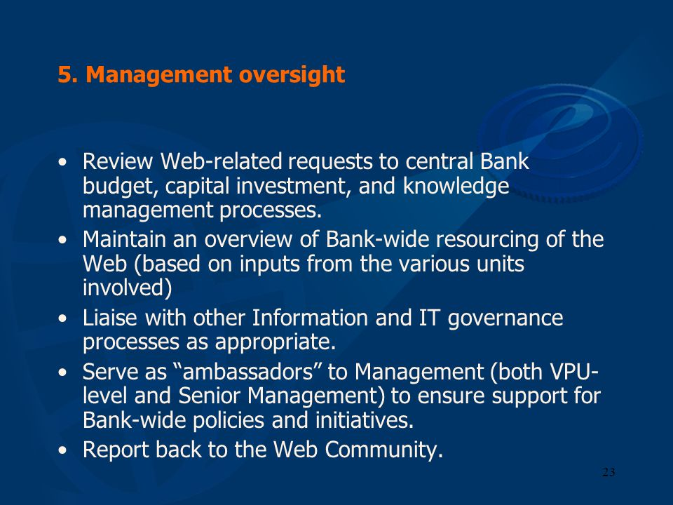 5. Management oversight Review Web-related requests to central Bank budget, capital investment, and knowledge management processes.
