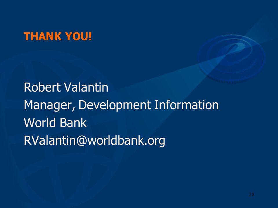 Manager, Development Information World Bank RValantin@worldbank.org