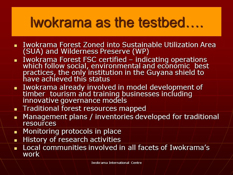 Iwokrama as the testbed….