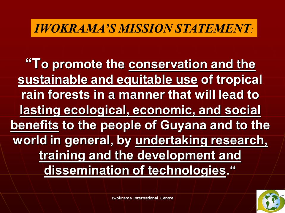 IWOKRAMA'S MISSION STATEMENT: