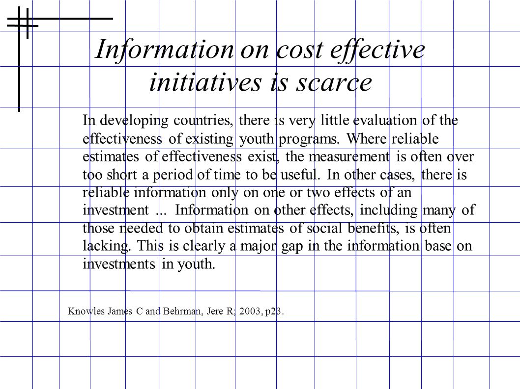 Information on cost effective initiatives is scarce