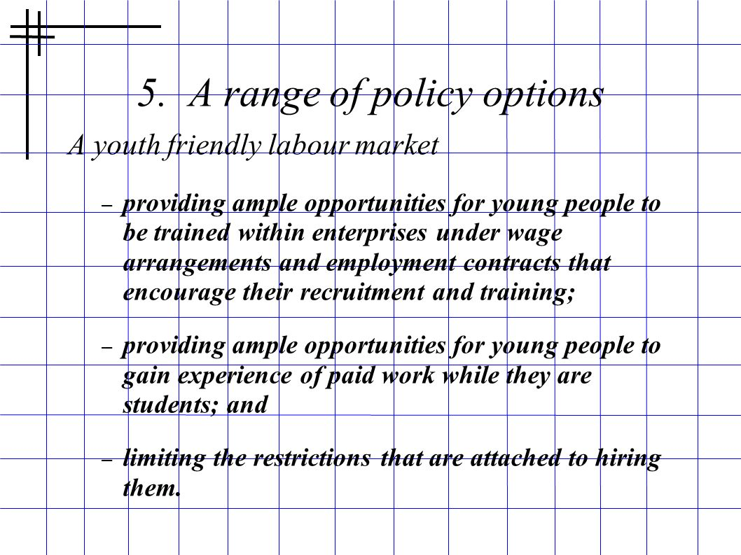5. A range of policy options