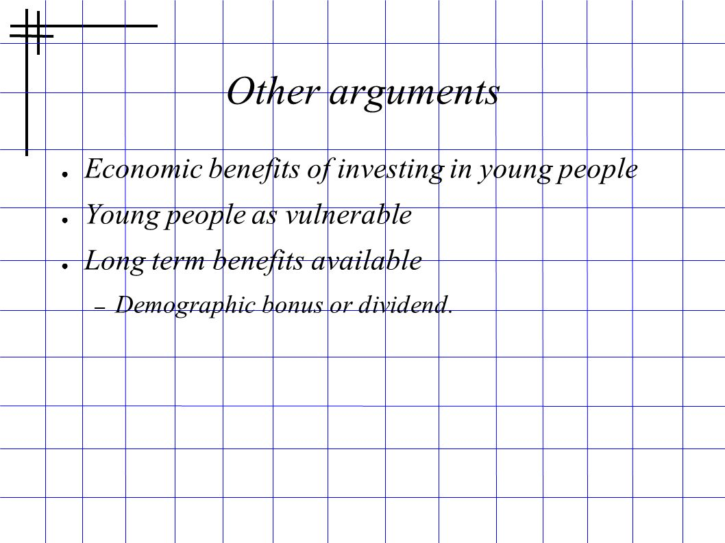 Other arguments Economic benefits of investing in young people