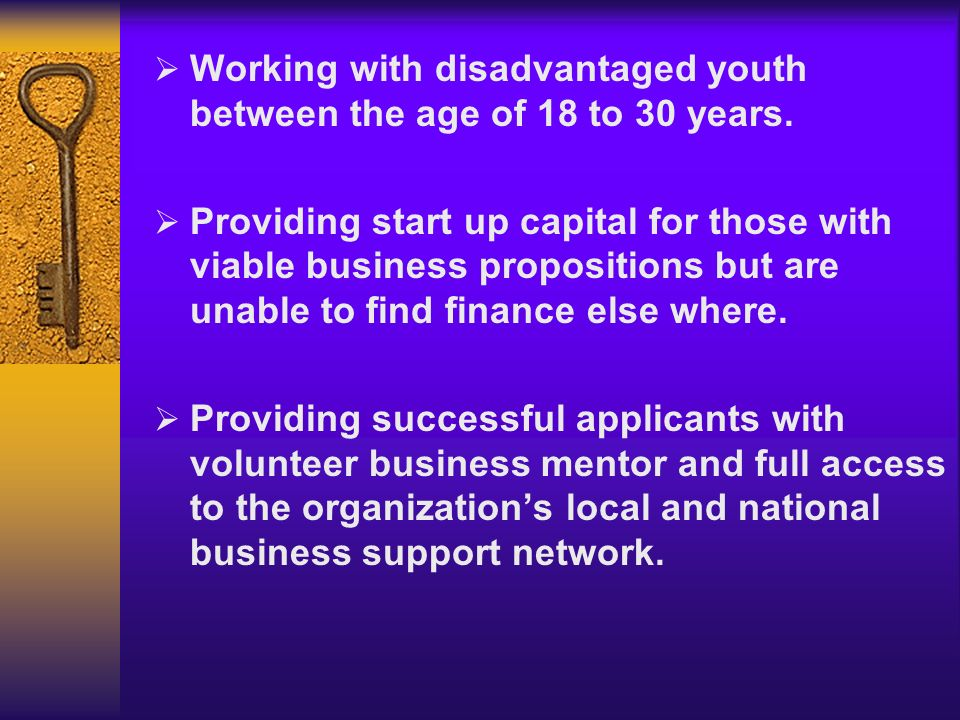 Working with disadvantaged youth between the age of 18 to 30 years.