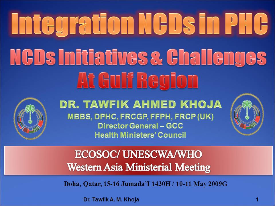 DR. TAWFIK AHMED KHOJA MBBS, DPHC, FRCGP, FFPH, FRCP (UK)