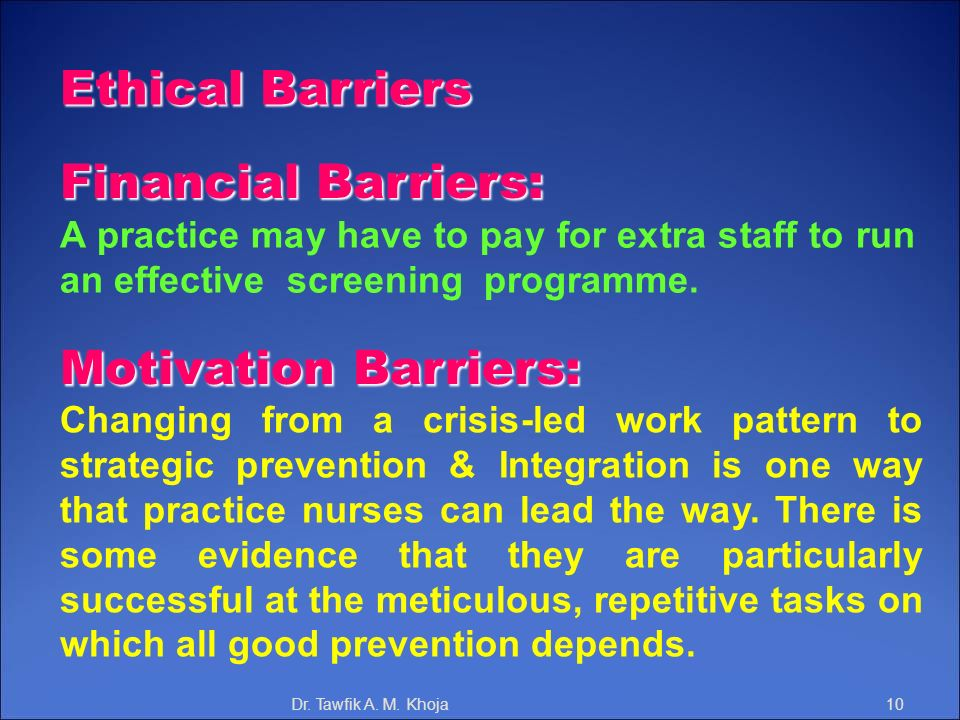 Ethical Barriers Financial Barriers: Motivation Barriers: