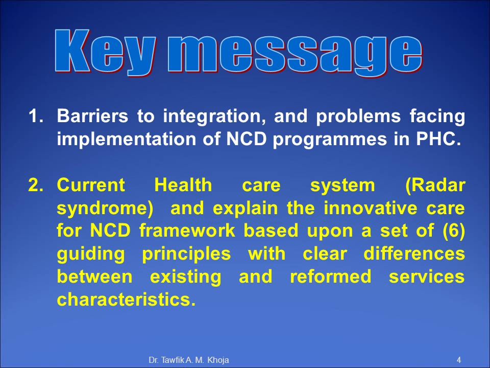Key messageBarriers to integration, and problems facing implementation of NCD programmes in PHC.