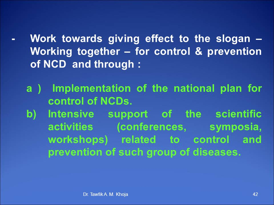 a ) Implementation of the national plan for control of NCDs.
