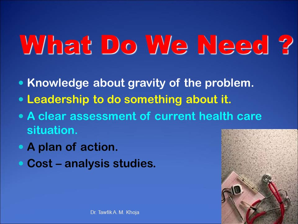 What Do We Need Knowledge about gravity of the problem.
