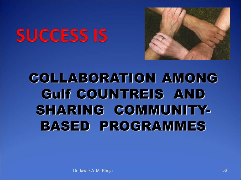 COLLABORATION AMONG Gulf COUNTREIS AND SHARING COMMUNITY-BASED PROGRAMMES