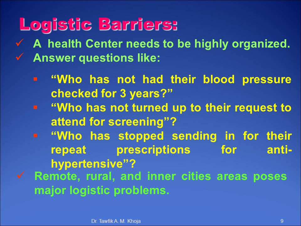 Logistic Barriers: A health Center needs to be highly organized.