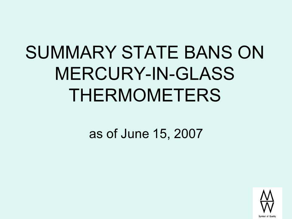 SUMMARY STATE BANS ON MERCURY-IN-GLASS THERMOMETERS