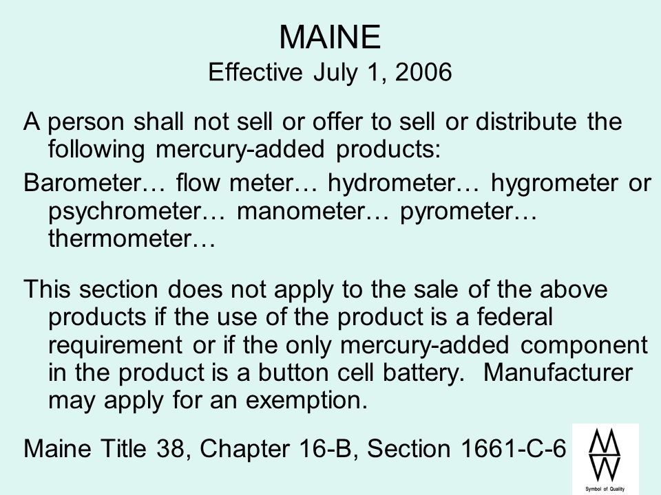 MAINE Effective July 1, 2006 A person shall not sell or offer to sell or distribute the following mercury-added products: