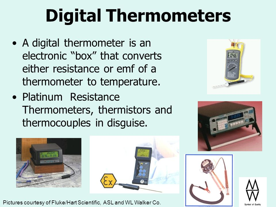 Digital Thermometers A digital thermometer is an electronic box that converts either resistance or emf of a thermometer to temperature.