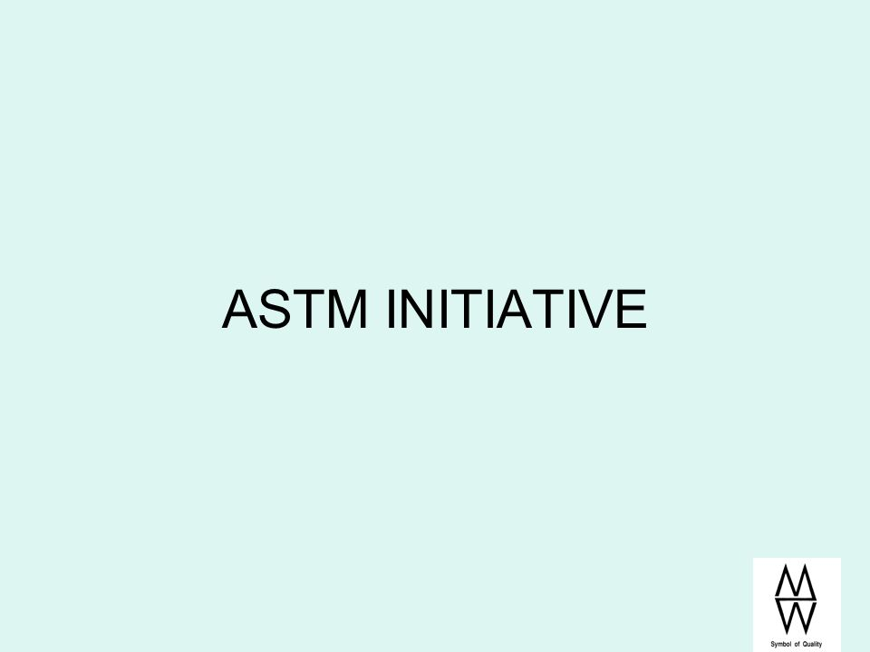 ASTM INITIATIVE How did ASTM get involved with the states and organizations supporting the NEWMOA and IMERC models