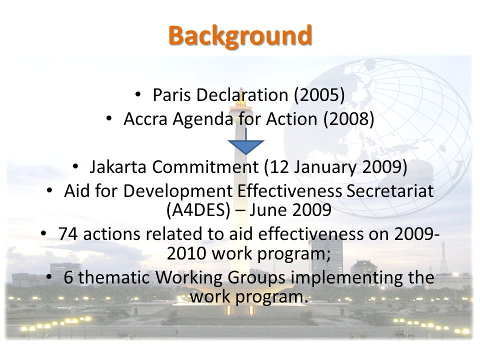 Background Paris Declaration (2005) Accra Agenda for Action (2008)