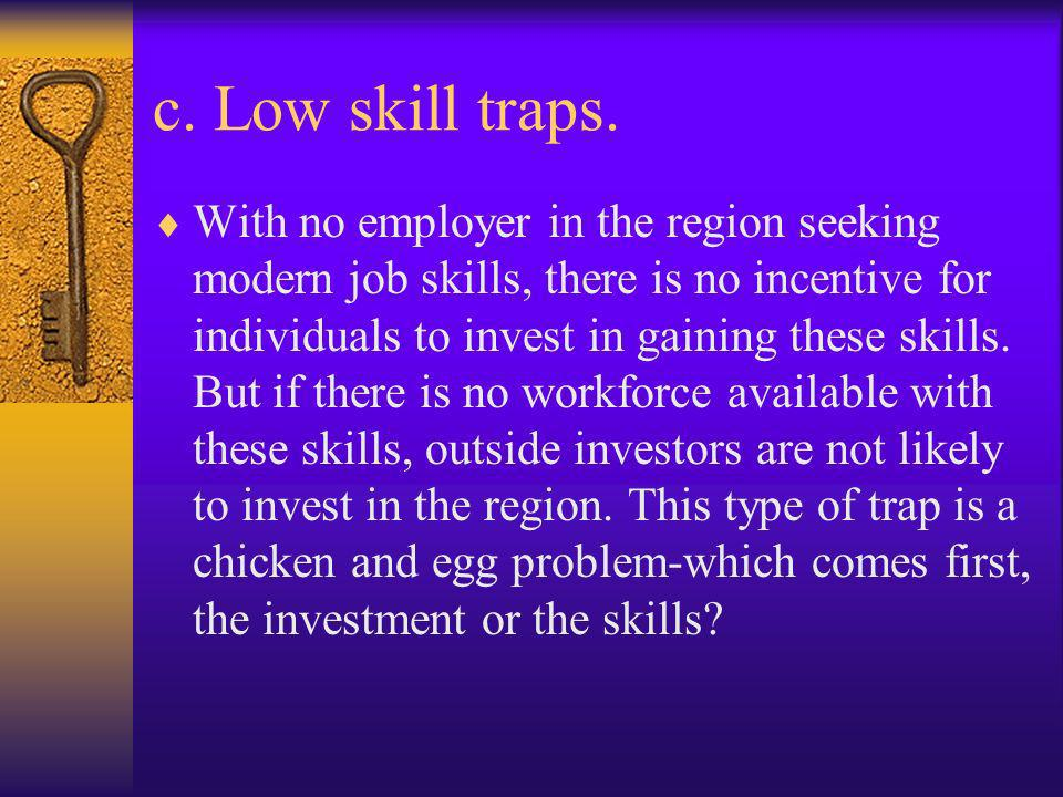 c. Low skill traps.