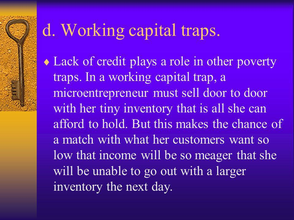 d. Working capital traps.