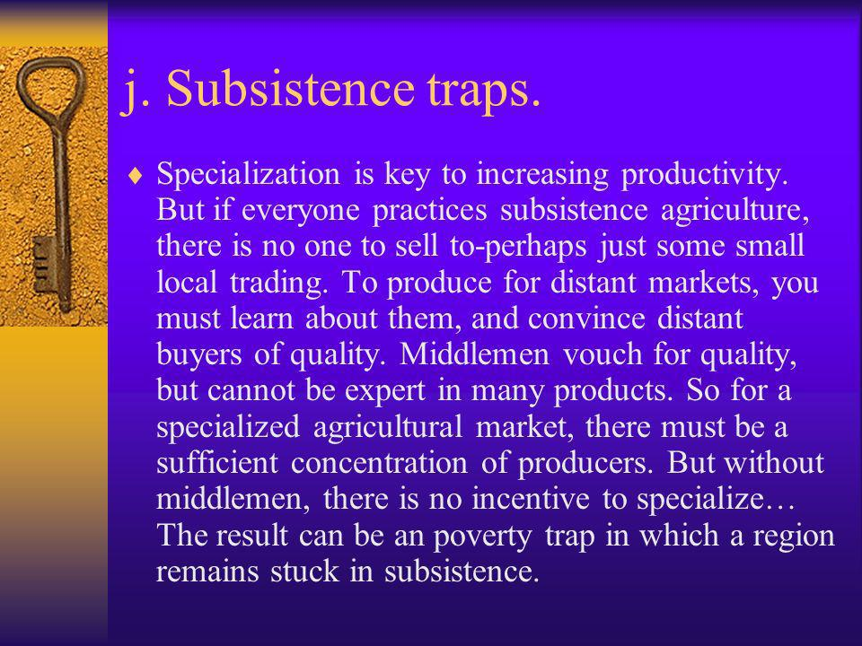 j. Subsistence traps.