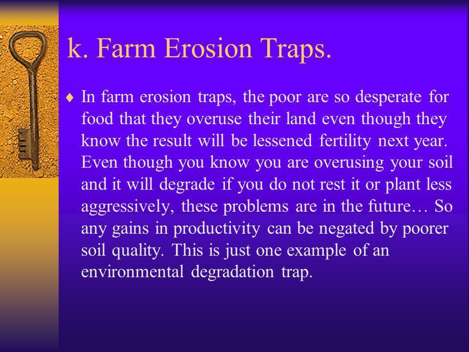 k. Farm Erosion Traps.