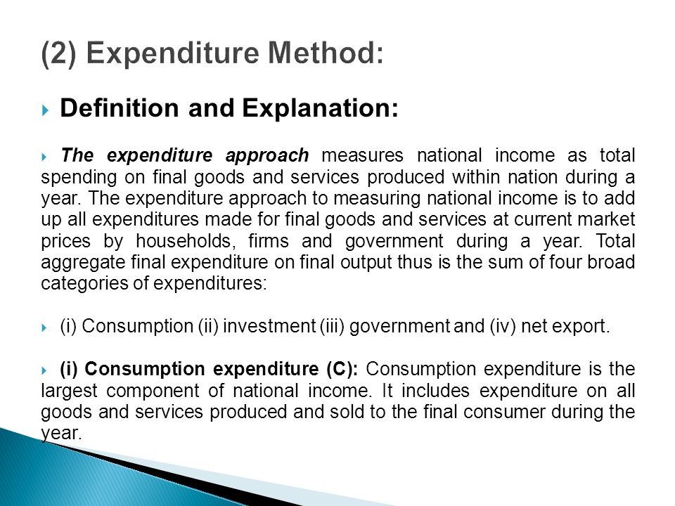 income and expenditure approach A variety of measures of national income and output are used in economics to estimate total expenditure specifically means that the expenditure approach was.