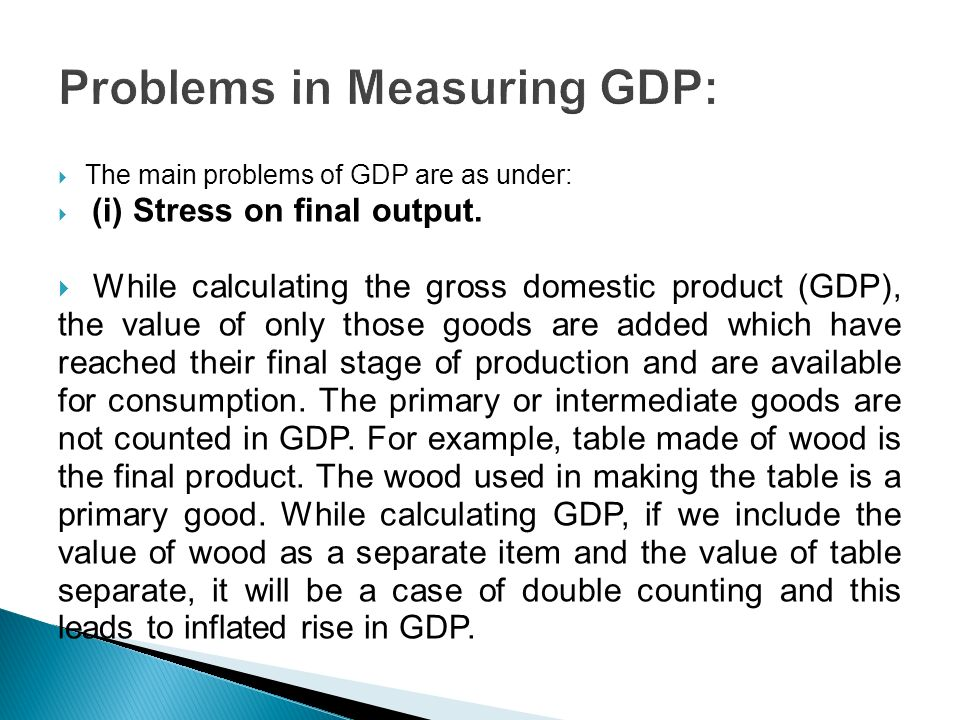 gdp is a good measure of There are good arguments for paying less attention to gdp and more to indicators of welfare  economists have always been aware that gdp does not measure welfare,.