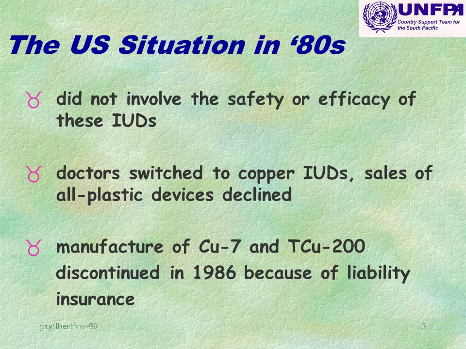 The US Situation in '80s did not involve the safety or efficacy of these IUDs.
