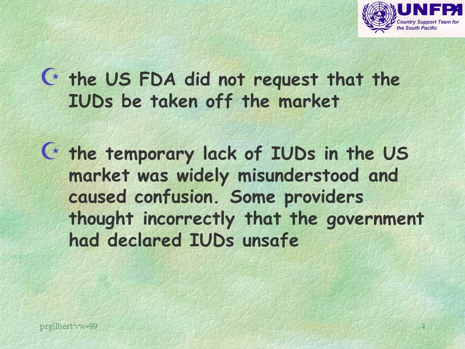 the US FDA did not request that the IUDs be taken off the market