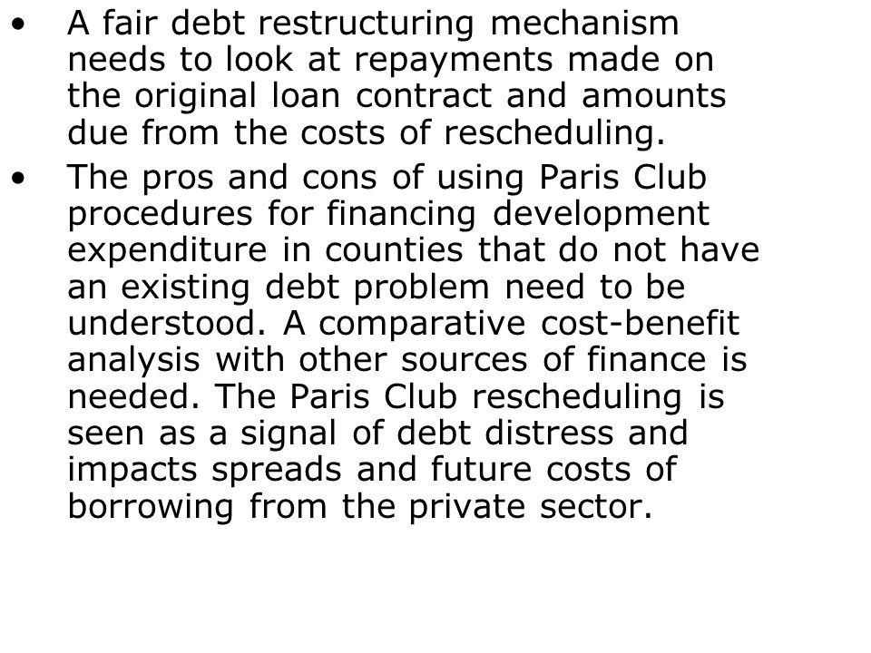 A fair debt restructuring mechanism needs to look at repayments made on the original loan contract and amounts due from the costs of rescheduling.
