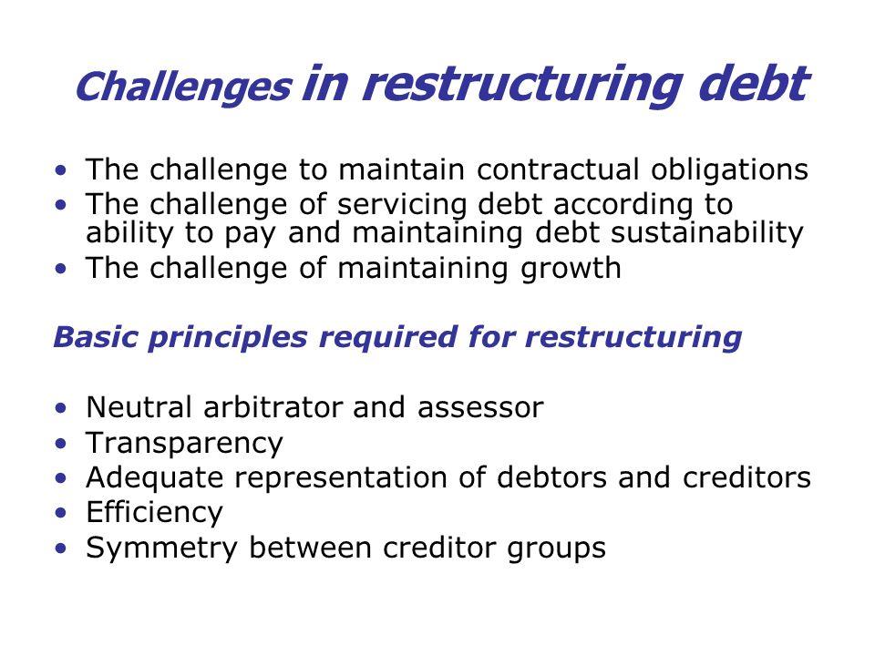 Challenges in restructuring debt