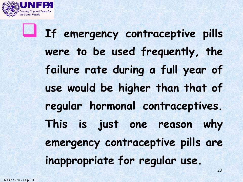 If emergency contraceptive pills were to be used frequently, the failure rate during a full year of use would be higher than that of regular hormonal contraceptives.