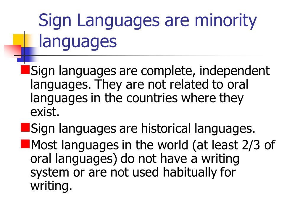 Sign Languages are minority languages