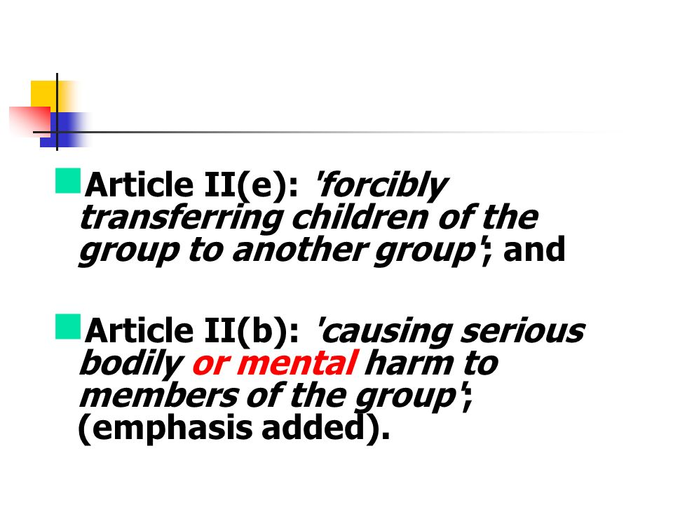 Article II(e): forcibly transferring children of the group to another group ; and